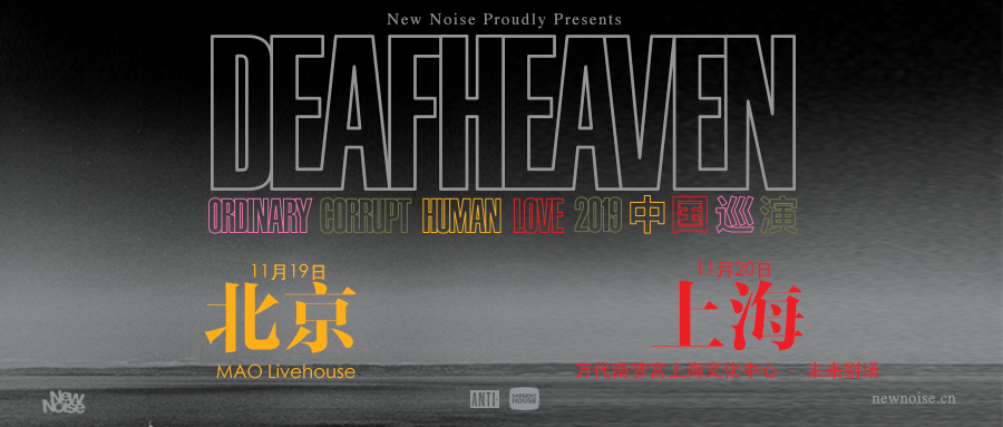 "Deafheaven ""Ordinary Corrupt Human Love"" China Tour 2019"